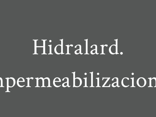Hidralard. Impermeabilizaciones