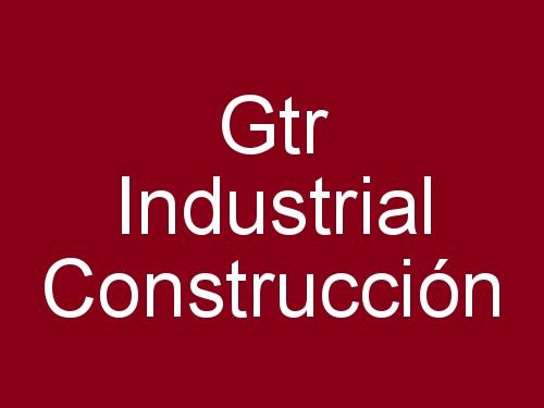 Gtr Industrial  Construcción