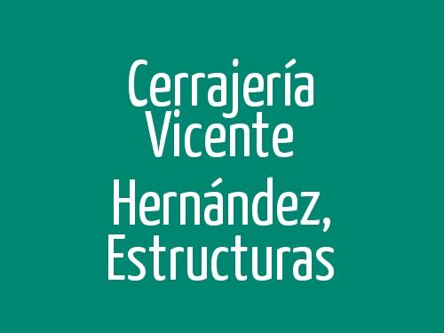 Cerrajería Vicente Hernández,  Estructuras