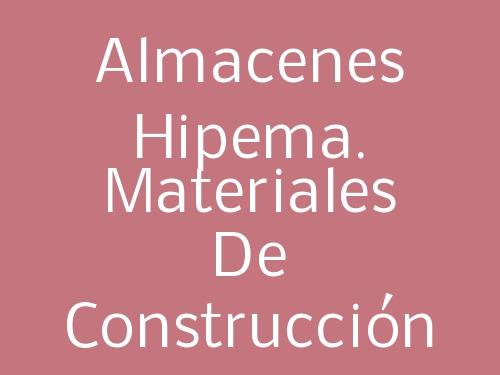 Almacenes Hipema. Materiales de Construcción