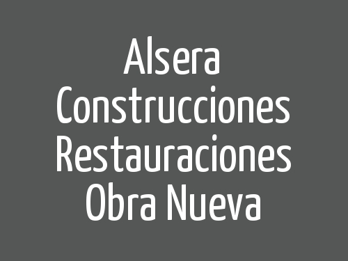 Alsera Construcciones Restauraciones Obra Nueva