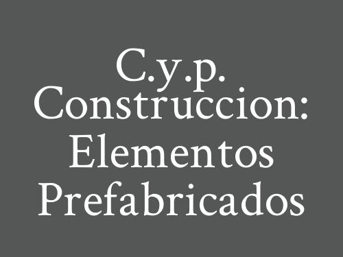 C.y.p. Construccion: Elementos Prefabricados
