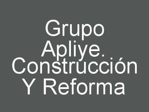 Grupo Apliye. Construcción y Reforma