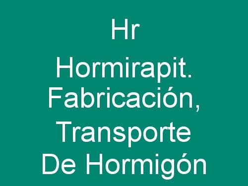 Hr Hormirapit. Fabricación, Transporte de Hormigón