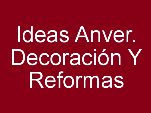 Ideas Anver. Decoración y Reformas