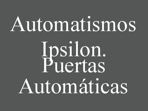 Automatismos Ipsilon. Puertas Automáticas