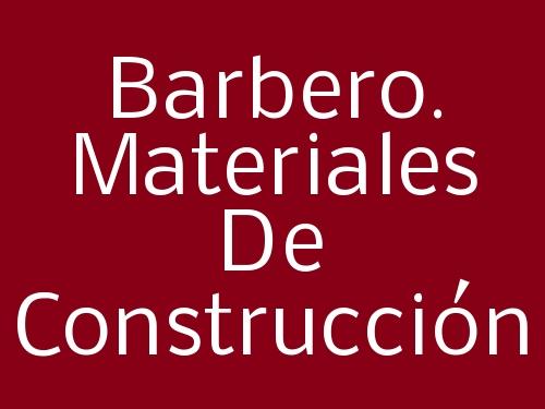 Barbero. Materiales de Construcción