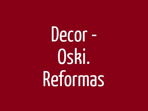 Decor - Oski. Reformas