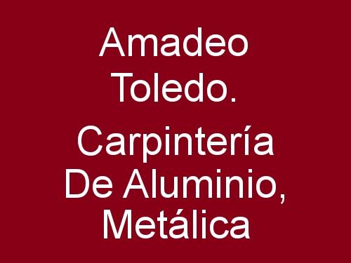 Amadeo Toledo. Carpintería de Aluminio, Metálica