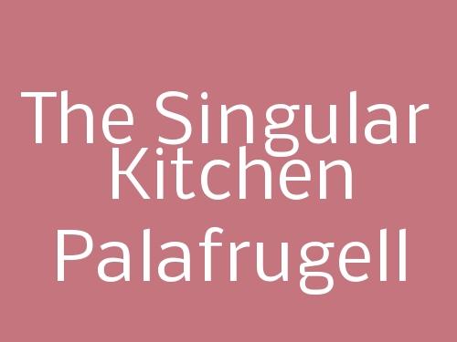 The Singular Kitchen Palafrugell