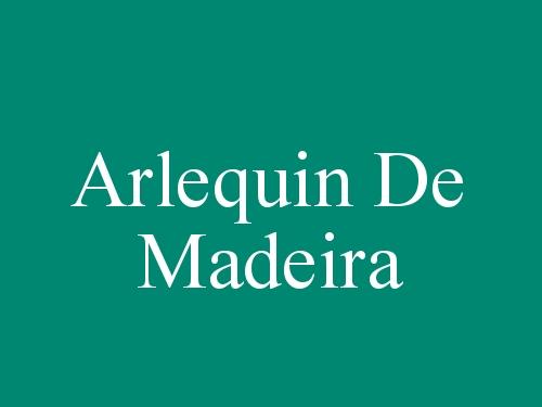 Arlequin De Madeira