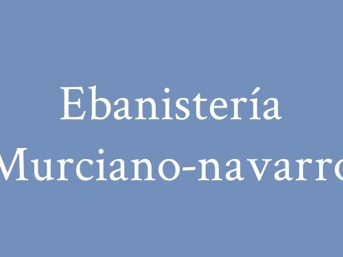 Ebanistería Murciano-navarro