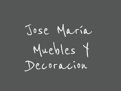 Jose María Muebles Y Decoracion