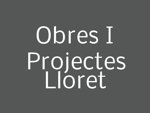 Obres I Projectes Lloret
