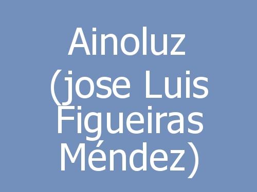 Ainoluz (jose Luis Figueiras Méndez)