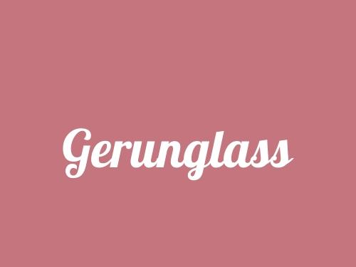 Gerunglass