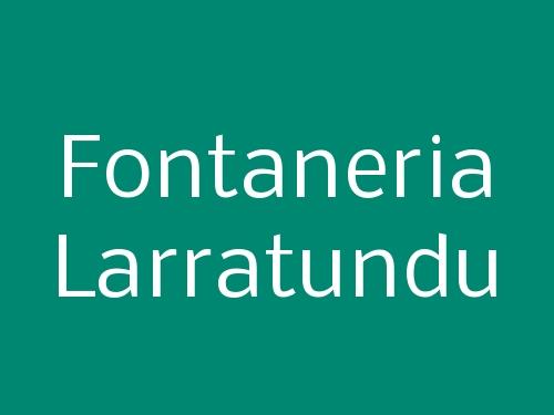 Fontaneria Larratundu