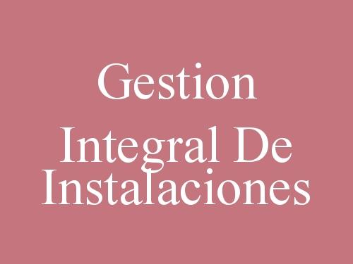 Gestion Integral De Instalaciones