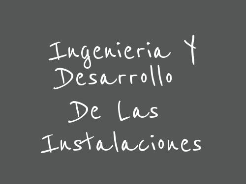 Ingenieria Y Desarrollo De Las Instalaciones