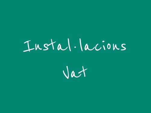 Instal·lacions Vat