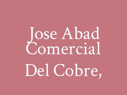 Jose Abad Comercial Del Cobre,