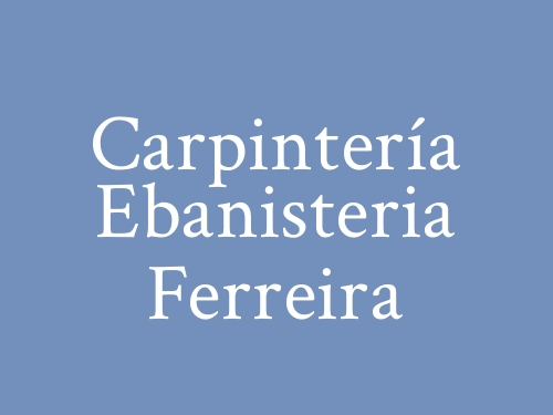 Carpintería Ebanisteria Ferreira