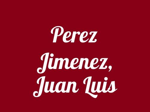 Perez Jimenez, Juan Luis