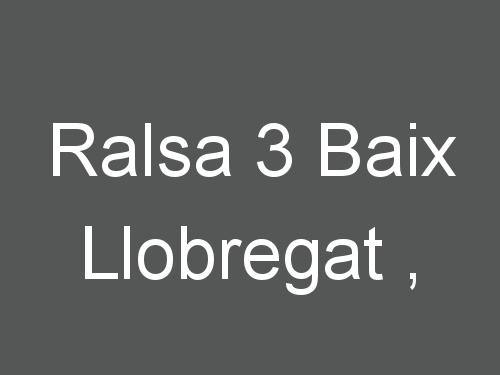 Ralsa 3 Baix Llobregat ,