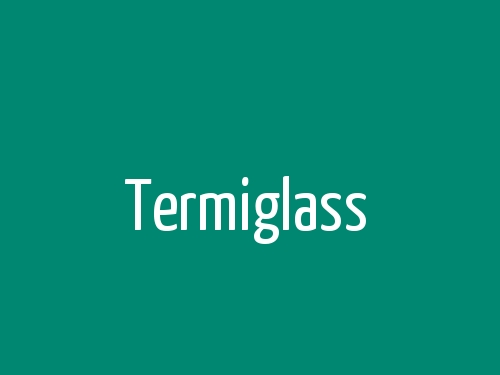 Termiglass