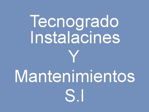 Tecnogrado Instalacines Y Mantenimientos S.l