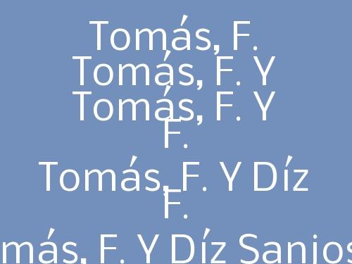 Tomás, F. Y Díz Sanjosé, F.