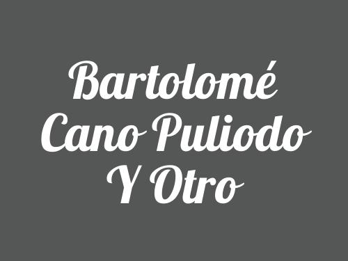 Bartolomé Cano Puliodo Y Otro