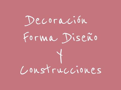 Decoración Forma Diseño Y Construcciones