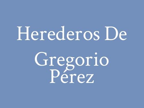 Herederos De Gregorio Pérez