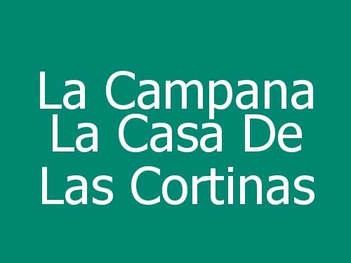 La Campana La Casa De Las Cortinas