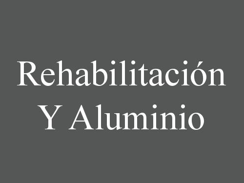 Rehabilitación Y Aluminio