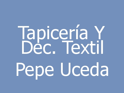 Tapicería Y Dec. Textil Pepe Uceda