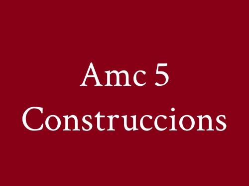 Amc 5 Construccions
