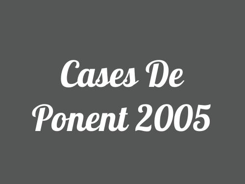Cases De Ponent 2005