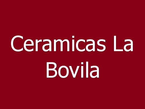 Ceramicas La Bovila