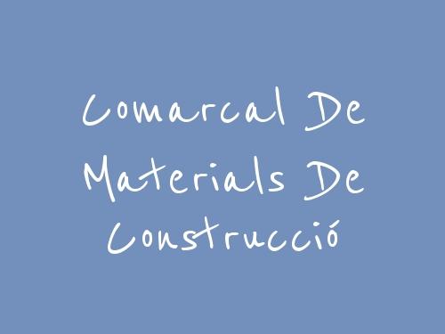 Comarcal De Materials De Construcció