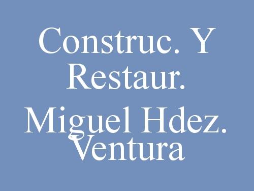 Construc. Y Restaur. Miguel Hdez. Ventura