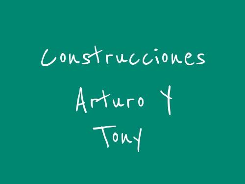 Construcciones Arturo Y Tony