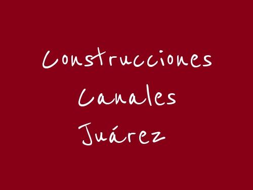 Construcciones Canales Juárez