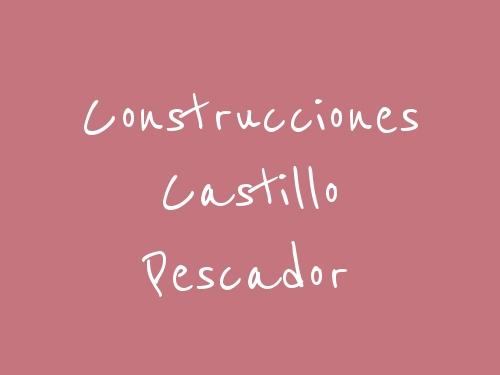 Construcciones Castillo Pescador