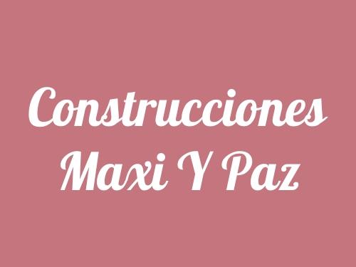 Construcciones Maxi Y Paz