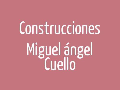 Construcciones Miguel ángel Cuello