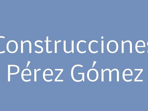 Construcciones Pérez Gómez