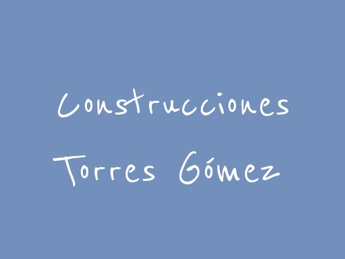 Construcciones Torres Gómez