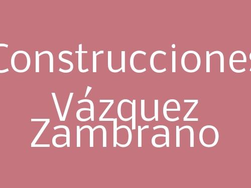 Construcciones Vázquez Zambrano